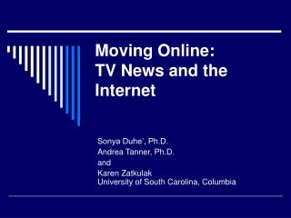 Moving Online:   TV News and the Internet