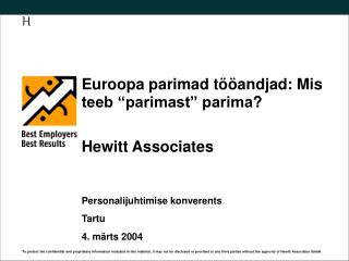 """Euroopa parimad tööandjad :  Mis teeb """"parimast"""" parima ? Hewitt  Associates"""