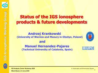 Status of the IGS ionosphere products & future developments