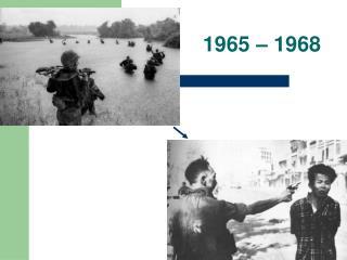 1965 – 1968