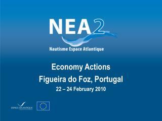 Economy Actions  Figueira do Foz, Portugal 22 – 24 February 2010