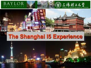 The Shanghai I5 Experience