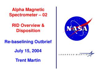 Alpha Magnetic Spectrometer – 02 RID Overview & Disposition