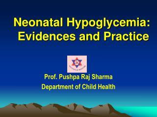 Neonatal Hypoglycemia:  Evidences and Practice