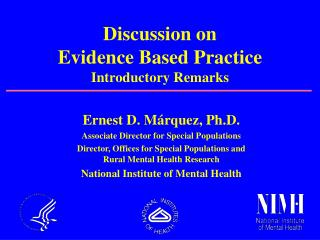 Ernest D.  Márquez , Ph.D. Associate Director for Special Populations