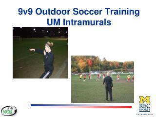 9v9 Outdoor Soccer Training UM Intramurals