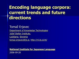 Encoding language corpora:  current trends and future directions