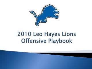 2010 Leo Hayes Lions Offensive Playbook