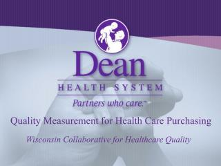 Quality Measurement for Health Care Purchasing