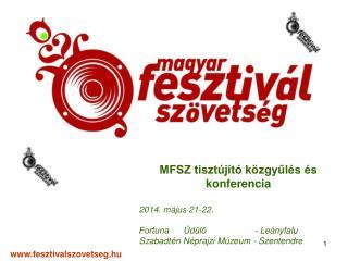 MFSZ tisztújító közgyűlés és konferencia 2014. május 21-22.
