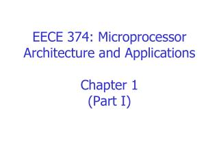 EECE 374: Microprocessor Architecture and Applications Chapter 1 (Part I)