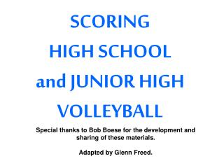 SCORING HIGH SCHOOL  and JUNIOR HIGH VOLLEYBALL