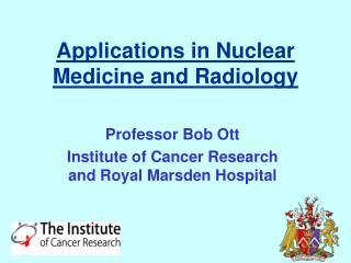 Applications in Nuclear Medicine and Radiology