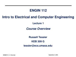 ENGIN 112  Intro to Electrical and Computer Engineering  Lecture 1  Course Overview