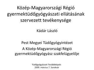 Közép-Magyarországi Régió  gyermektüdőgyógyászati  ellátásának szervezett tevékenysége