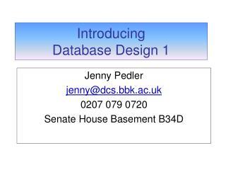 Introducing  Database Design 1