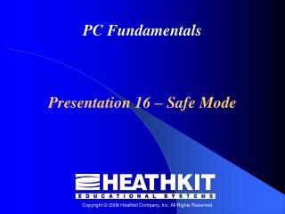 Presentation 16 � Safe Mode