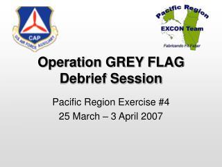 Operation GREY FLAG Debrief Session