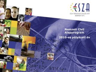 Nemzeti Civil Alapprogram  2010-es pályázati év