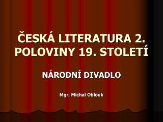 ČESKÁ LITERATURA 2. POLOVINY 19. STOLETÍ