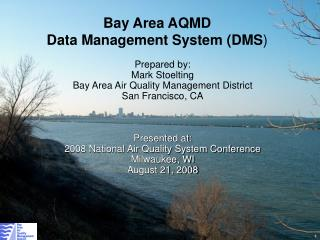 Prepared by: Mark Stoelting Bay Area Air Quality Management District San Francisco, CA