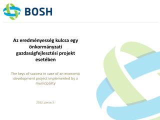 Az eredményesség kulcsa egy önkormányzati gazdaságfejlesztési projekt esetében