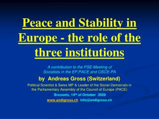 Peace and Stability in Europe - the role of the three institutions