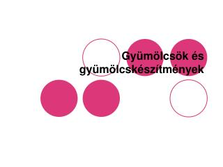 Gy�m�lcs�k �s gy�m�lcsk�sz�tm�nyek