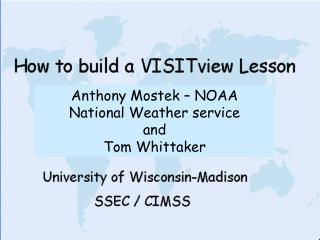 Anthony Mostek – NOAA National Weather service and Tom Whittaker