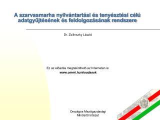 A szarvasmarha nyilvántartási és tenyésztési célú adatgyűjtésének és feldolgozásának rendszere