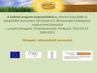 """Szerencsi Mezőgazdasági Zrt. """"A minőségi pannon búza termesztés tapasztalatai és lehetőségei"""""""