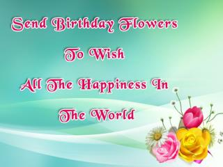 Make A Birthday Celebration Remember With Delightful Flower