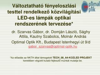 dr. Szarvas Gábor, dr. Domján László, Sághy Attila, Kautny Szabolcs, Molnár András
