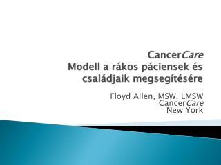 Cancer Care Modell a rákos páciensek és családjaik megsegítésére