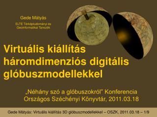 Virtuális kiállítás háromdimenziós digitális glóbuszmodellekkel