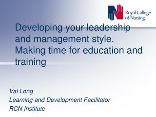 Developing your leadership and management style. Making time for education and training
