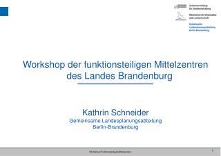 Workshop der funktionsteiligen Mittelzentren des Landes Brandenburg Kathrin Schneider
