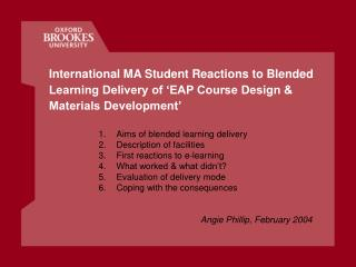 Aims of blended learning delivery Description of facilities First reactions to e-learning