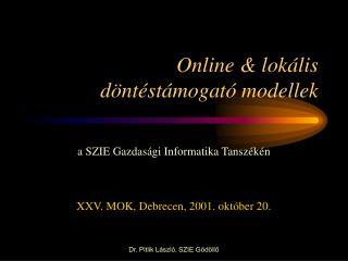Online & lokális  döntéstámogató modellek