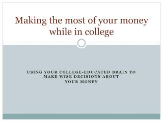 Making the most of your money while in college