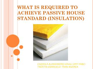 WHAT IS REQUIRED TO ACHIEVE PASSIVE HOUSE STANDARD (INSULATION)