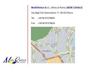 MultiOlistica S.r.l. , Ufficio di Roma ( SEDE LEGALE ) Via degli Orti Gianicolensi 17, 00152 Roma