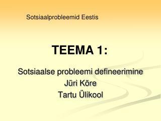 Sotsiaalse probleemi defineerimine Jüri  Kõre Tartu Ülikool