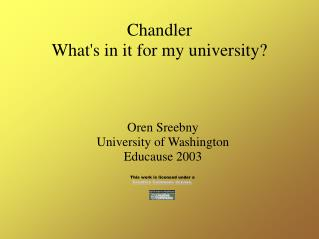 Chandler What's in it for my university?