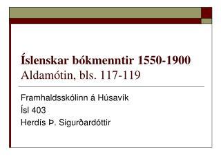 Íslenskar bókmenntir 1550-1900 Aldamótin, bls. 117-119