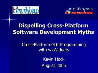 Dispelling Cross-Platform Software Development Myths
