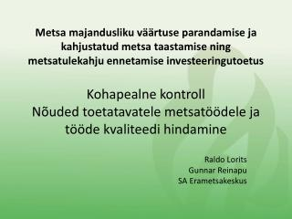 Raldo Lorits Gunnar Reinapu SA Erametsakeskus