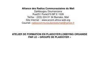 Alliance des Radios Communautaires du Mali   Djelibougou Doumanzana Rue251 Porte370 BP E 1539