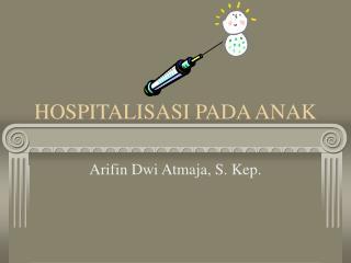 HOSPITALISASI PADA ANAK