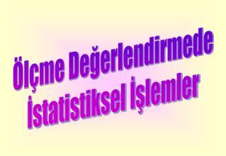 Ölçme Değerlendirmede İstatistiksel İşlemler